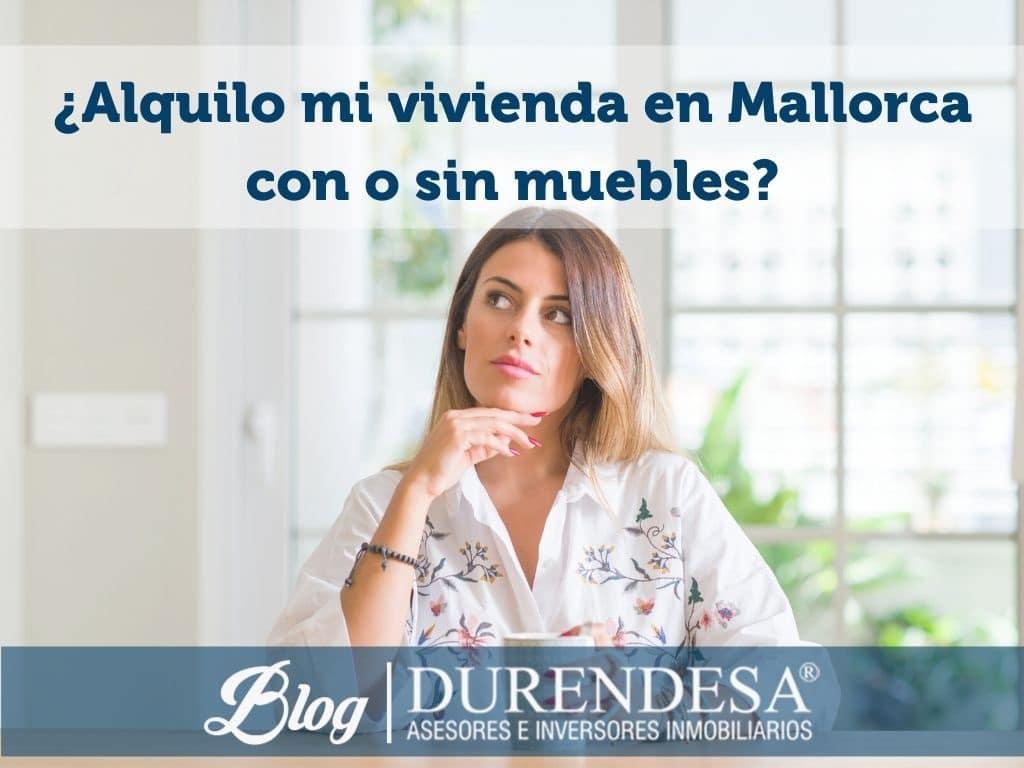 alquilar con o sin mobiliario una casa- Mallorca-Ibiza